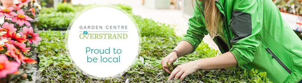 Overstrand Garden Centre - proud to be local